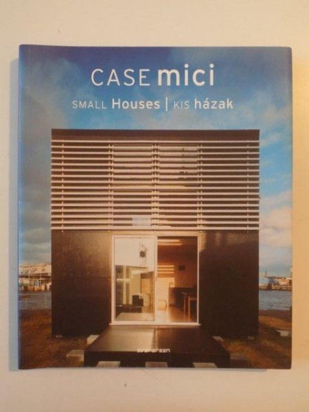 CASE MICI ,SMALL HOUSES, KIS HAZAK 2007