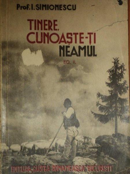 TINERE , CUNOASTE-TI NEAMUL - I. SIMIONESCU EDITIA A 2 A 1942 foto mare