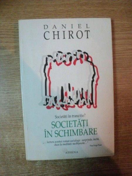 SOCIETATI IN SCHIMBARE de DANIEL CHIROT , 1996