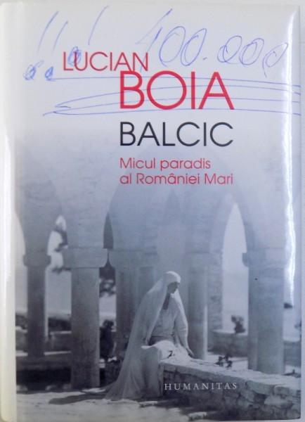 BALCIC , MICUL PARADIS AL ROMANIEI MARI de LUCIAN BOIA 2014 foto mare