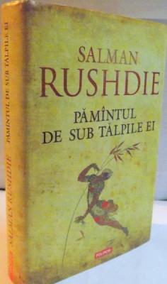 PAMANTUL DE SUB TALPILE EI de SALMAN RUSHDIE , EDITIA A II A , 2008 foto