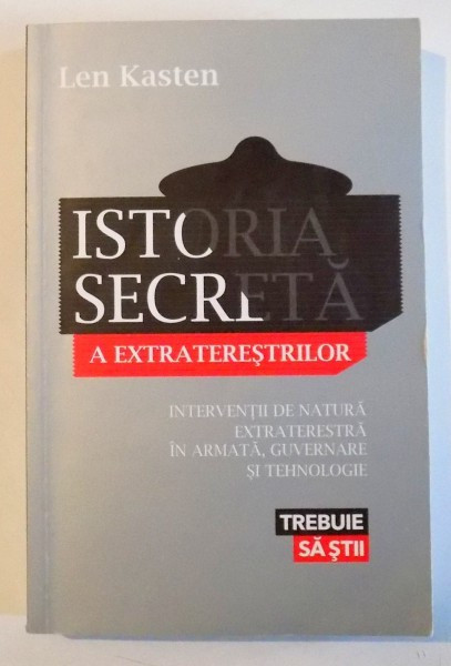ISTORIA SECRETA A EXTRATERESTILOR de LEN KASTEN , 2012 foto mare