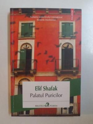 PALATUL PURICILOR de ELIF SHAFAK , 2014 foto
