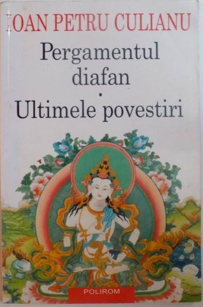 PERGAMENTUL DIAFAN , ULTIMELE POVESTIRI SCRISE IN COLABORARE CU H. S. WIESNER de IOANE PETRU CULIANU , 2002