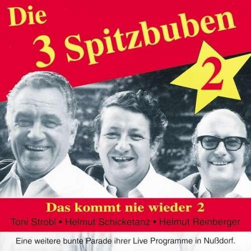 Drei Spitzbuben - Das Kommt Nie Wieder 2 ( 1 CD ) foto mare