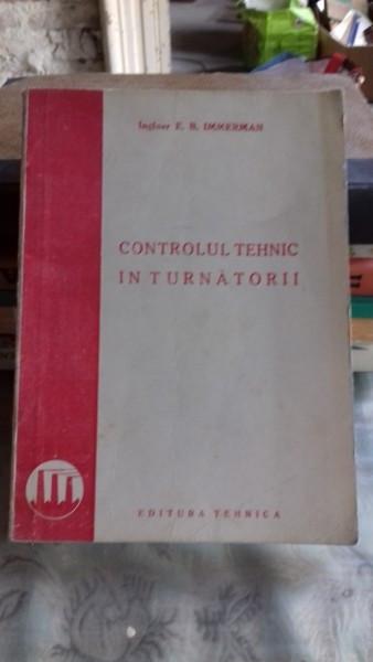 CONTROLUL TEHNIC IN TURNATORII - E.R. IMMERMAN foto mare
