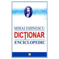 Mihai Cimpoi - Mihai Eminescu dictionar enciclopedic, Alta editura