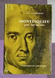 Montesquieu par lui-meme / images et textes presentes par Jean Starobinski