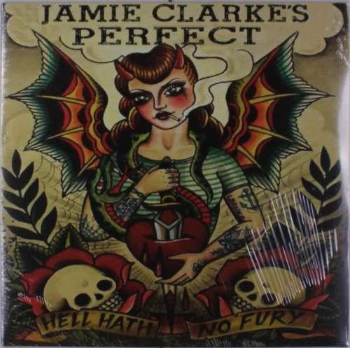 Jamie Clarke -Perfect- - Hell Hath No Fury ( 1 VINYL )