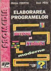 Elaborarea programelor - Metode si tehnici moderne foto