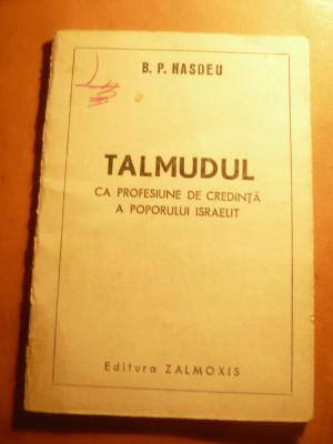 BP Hasdeu -Talmudul ca profesiune de credinta a poporului israelit -Ed. Zamolxis foto