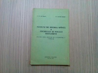 NOTIUNI DE ISTORIE SFINTA A VECHIULUI SI NOULUI TESTAMENT - Ene Braniste - 1991 foto