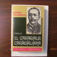 """CY - Serban CIOCULESCU """"Viata lui I. L. Caragiale"""""""