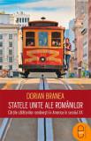 Statele Unite ale romanilor. Cartile calatoriilor romanesti in America in secolul XX (eBook), humanitas