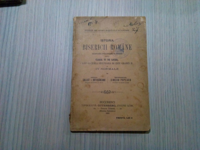 ISTORIA BISERICII ROMANE - Callist I. Botosaneanu, S. Popescu - 1902, 155 p.