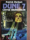 Dune 7: Cartea brundurilor- Patrick Herbert