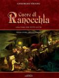 Cuore di ranocchia. Volume I. Penna d'oro, angelo o boia? (eBook), Adenium