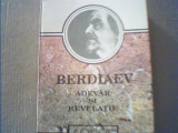 Nikolai Berdiaev - ADEVAR SI REVELATIE / Prolegomene la critica revelatiei /1993, Alta editura