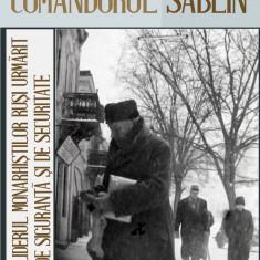 Comandorul Sablin. Liderul monarhistilor rusi urmarit de Siguranta si de Securitate, 1926-1959 (eBook)