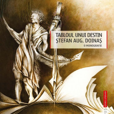 Tabloul unui destin. Stefan Aug. Doinas. O monografie (eBook)