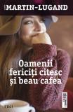 Oamenii fericiti citesc si beau cafea (eBook), trei