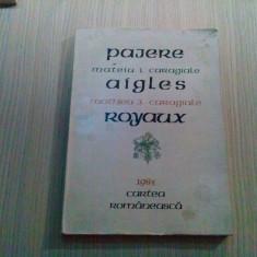 PAJERE, AIGLES, ROYAUX - Mateiu I. Caragiale - Romulus Vulpescu: grafica - 1983