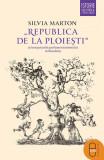 """""""Republica de la Ploiesti"""" si inceputurile parlamentarismului in Romania (eBook), humanitas"""