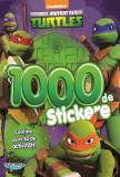 Testoasele Ninja. Carte cu 1000 Stickere