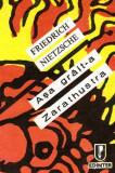 Asa grait-a Zarathustra - Autor(i): Friedrich Nietzsche, Friedrich Nietzsche