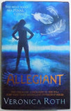 ALLEGIANT by VERONICA ROTH , 2013