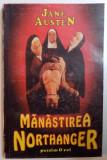 MANASTIREA NORTHANGER de JANE AUSTEN , Bucuresti 1993