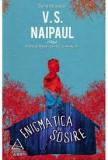 V. S. Naipaul - Enigmatica sosire