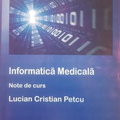 INFORMATICA MEDICALA - Lucian Cristian Petcu
