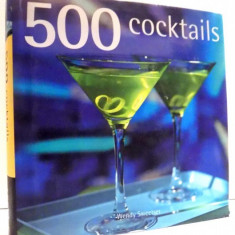 500 COCKTAILS by WENDY SWEETSER , 2008