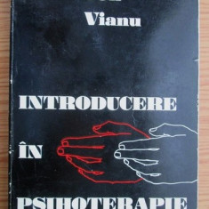 Introducere in psihoterapie  / Ion Vianu