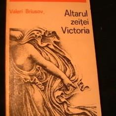 ALTARUL ZEITEI VICTORIA-VALERI BRIUSOV-COL. ROMAN ISTORIC-TRAD. M. SPIRIDONEANU, Alta editura