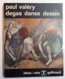 DEGAS DANSE DESSIN par PAUL VALERY , 1965, Paul Valery