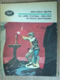 CU USILE INCHISE.DIAVOLUL SI BUNUL DUMNEZEU - JEAN-PAUL SARTRE 1981