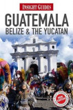 Insight Guides Guatemala, Belize and The Yucatan, Paperback