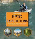 Bear Grylls Epic Adventure Series - Epic Expeditions, Hardcover