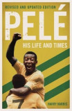 Pele: His Life and Times, Paperback