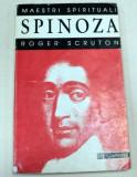 SPINOZA de ROGER SCRUTON ,colectia MAESTRI SPIRITUALI , 1996