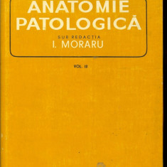 ( Do ) Anatomie patologica, sub redactia I. Moraru, 3 volume