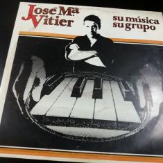 DISC VINIL     JOSE MA VITIER - SU MUSICA SU GRUPO