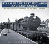 Steam in the East Midlands and East Anglia, Paperback