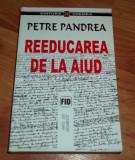Petre Pandrea - Reeducarea de la Aiud (2000)