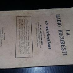 Carte veche 1932,LA RADIO BUCURESTI,15 Cuvantari,G.G.Longinescu,Academia Romana