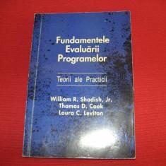 FUNDAMENTELE EVALUĂRII PROGRAMELOR-TEORII ALE PRACTICII- WILLIAM R. SHADIS
