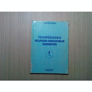 PSIHOPEDAGOGIA RECUPERARII HANDICAPURILOR NEUROMOTORII - Dumitru Motet - 2001