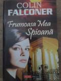 Frumoasa Mea Spioana - Colin Falconer ,417510